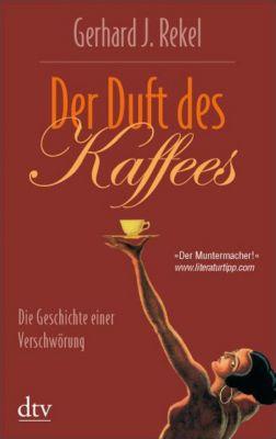 Der Duft des Kaffees, Gerhard J. Rekel