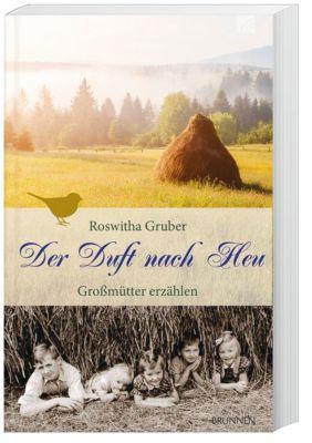 Der Duft nach Heu - Roswitha Gruber |