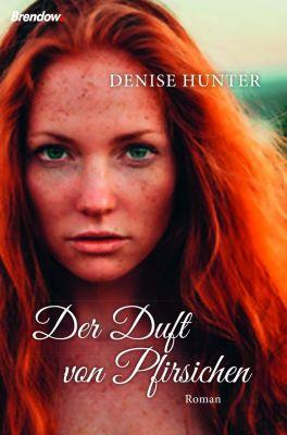 Der Duft von Pfirsichen - Denise Hunter |