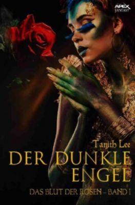 DER DUNKLE ENGEL - DAS BLUT DER ROSEN I - Tanith Lee |