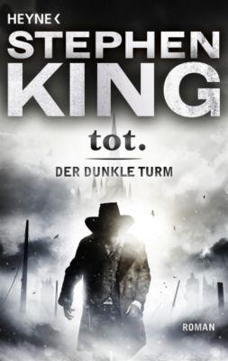 Der Dunkle Turm Band 3: tot. - Stephen King |