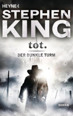 Der Dunkle Turm Band 3: tot., Stephen King
