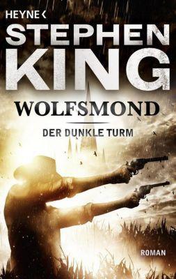 Der Dunkle Turm Band 5: Wolfsmond, Stephen King