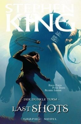 Der Dunkle Turm - Graphic Novel Band 11: Letzte Schüsse - Stephen King |