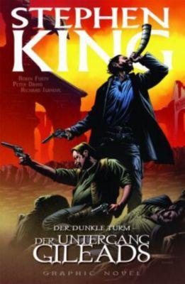 Der Dunkle Turm - Graphic Novel Band 4: Der Untergang Gileads - Stephen King |