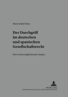 Der Durchgriff im deutschen und spanischen Gesellschaftsrecht, Maria Isabel Haas