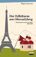 Der Eiffelturm am Obersalzberg, Regine Schwind