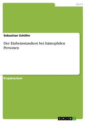 Der Einbeinstandtest bei hämophilen Personen, Sebastian Schäfer