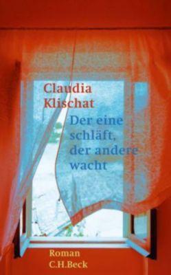 Der eine schläft, der andere wacht, Claudia Klischat