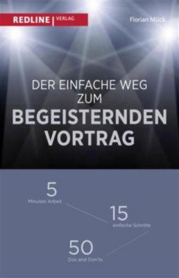 Der einfache Weg zum begeisternden Vortrag, Florian Mück