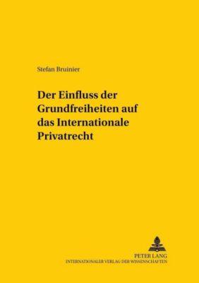 Der Einfluss der Grundfreiheiten auf das Internationale Privatrecht, Stefan Bruinier