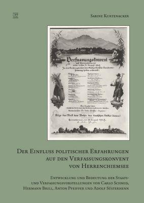 Der Einfluss politischer Erfahrungen auf den Verfassungskonvent von Herrenchiemsee, Sabine Kurtenacker