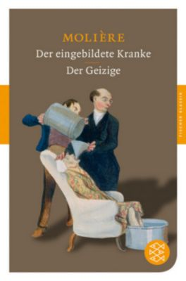 Der eingebildete Kranke / Der Geizige, Molière