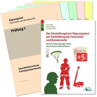 Der Einstellungstest / Eignungstest zur Ausbildung bei Feuerwehr und Bundeswehr, Kurt Guth, Marcus Mery, Andreas Mohr