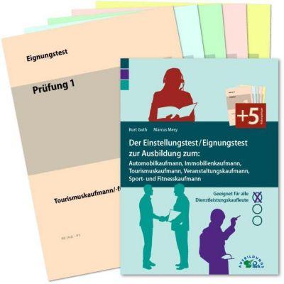 Der Einstellungstest / Eignungstest zur Ausbildung zum: Automobilkaufmann, Immobilienkaufmann, Tourismuskaufmann, Verans