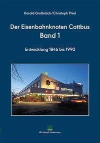 Der Eisenbahnknoten Cottbus, Band 1