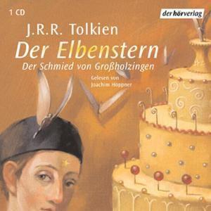 Der Elbenstern & Der Schmied von Groáholzi, J.R.R. Tolkien