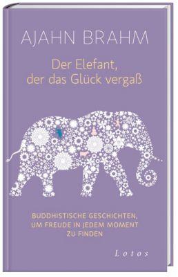 Der Elefant, der das Glück vergaß - Ajahn Brahm pdf epub