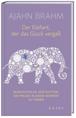 Der Elefant, der das Glück vergaß, Ajahn Brahm