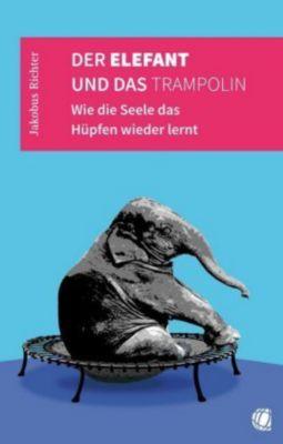 Der Elefant und das Trampolin - Jakobus Richter pdf epub