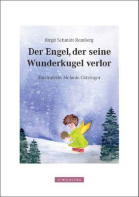 Der Engel, der seine Wunderkugel verlor, Birgit Schmidt-Remberg