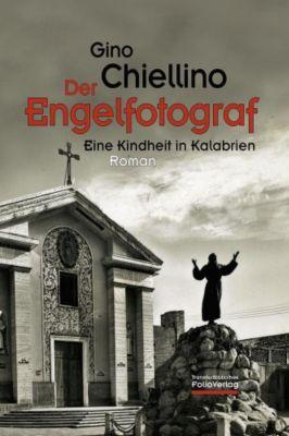 Der Engelfotograf - Gino Chiellino  