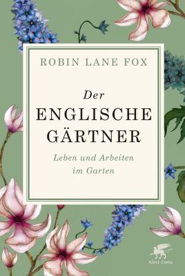 Der englische Gärtner - Robin Lane Fox |