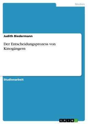 Der Entscheidungsprozess von Kinogängern, Judith Biedermann