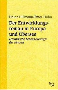 Der Entwicklungsroman in Europa und Übersee, Heinz Hillmann, Peter Hühn
