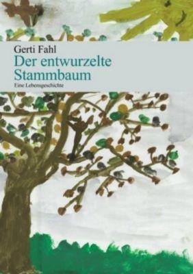Der entwurzelte Stammbaum - Gerti Fahl pdf epub