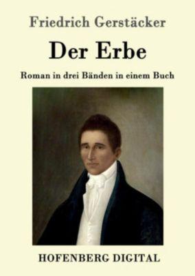 Der Erbe, Friedrich Gerstäcker