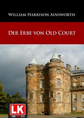 Der Erbe von Old Court, William Harrison Ainsworth