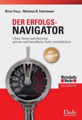 Der Erfolgs-Navigator, m. Audio-CD, Brian Tracy, Nikolaus B. Enkelmann