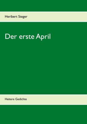 Der erste April, Heribert Steger