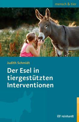 Der Esel in tiergestützten Interventionen - Judith Schmidt |