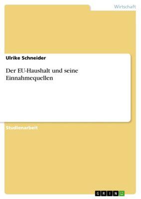 Der EU-Haushalt und seine Einnahmequellen, Ulrike Schneider