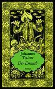 Der Eunuch - Johannes Tralow |