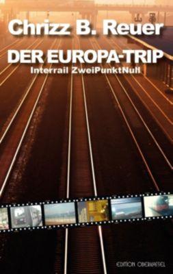 DER EUROPA-TRIP, Chrizz B. Reuer