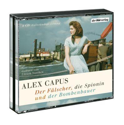 Der Fälscher, die Spionin und der Bombenbauer, Hörbuch, Alex Capus