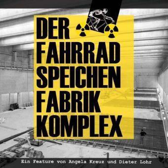 Der Fahrradspeichenfabrikkomplex,  2 Audio-CDs