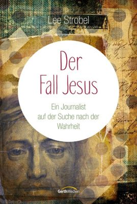 Der Fall Jesus, Lee Strobel