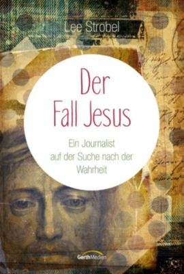 Der Fall Jesus, Lee Strobel
