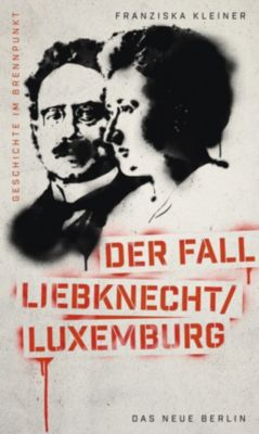 Der Fall Liebknecht / Luxemburg, Franziska Kleiner