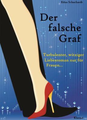 Der falsche Graf. Turbulenter, witziger Liebesroman - Liebe, Leidenschaft und Abenteuer..., Ednor Mier, Edna Schuchardt