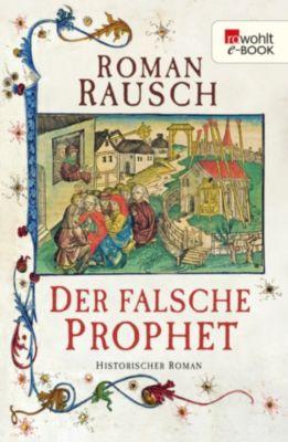 Der falsche Prophet, Roman Rausch