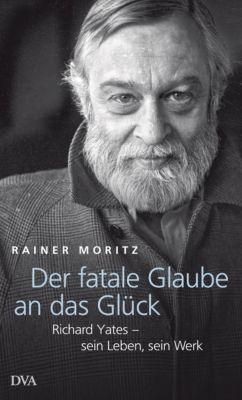 Der fatale Glaube an das Glück, Rainer Moritz