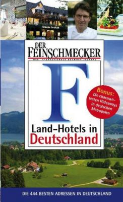 der feinschmecker landhotels in deutschland buch versandkostenfrei. Black Bedroom Furniture Sets. Home Design Ideas