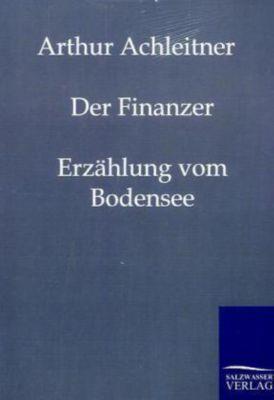 Der Finanzer - Arthur Achtleitner |
