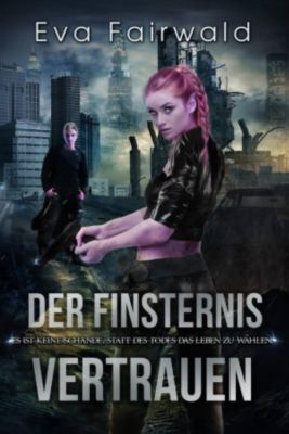 Der Finsternis vertrauen, Eva Fairwald