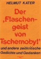 Der Flaschengeist von Tschernobyl und andere zeitkritische Gedichte und Gedanken - Helmut Kater pdf epub